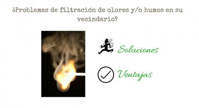 ¿Problemas de filtración de olores y/o humos en su vecindario?