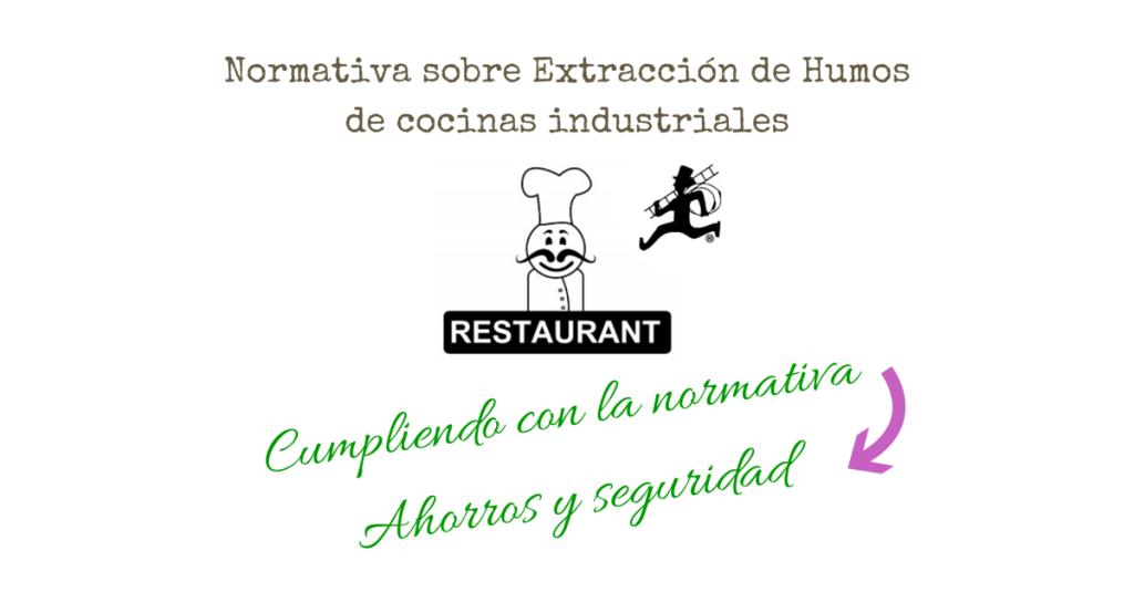 Normativa sobre Extracción de Humos de cocinas industriales